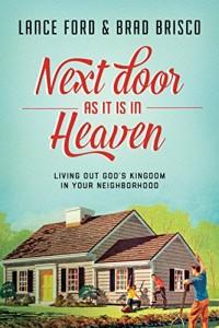 Next Door as it is in Heaven